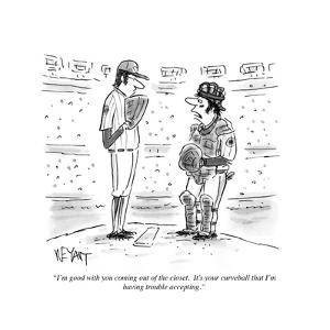 """""""I'm good with you coming out of the closet. It's your curveball that I'm ?"""" - Cartoon by Christopher Weyant"""