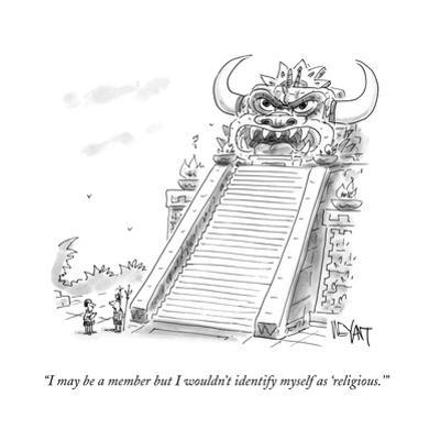 """""""I may be a member but I wouldn't identify myself as 'religious.'"""" - Cartoon by Christopher Weyant"""