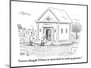 """""""I never thought I'd have to move back in with my parents."""" - New Yorker Cartoon by Christopher Weyant"""