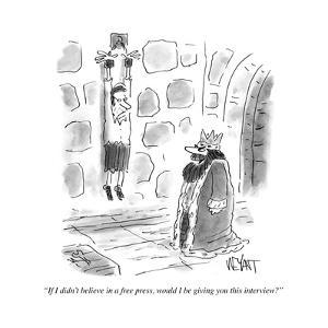 """""""If I didn't believe in a free press, would I be giving you this interview - Cartoon by Christopher Weyant"""