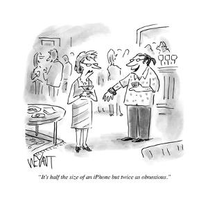 """""""It's half the size of an iPhone but twice as obnoxious."""" - Cartoon by Christopher Weyant"""