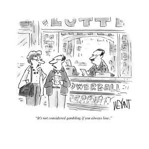 """""""It's not considered gambling if you always lose."""" - Cartoon by Christopher Weyant"""