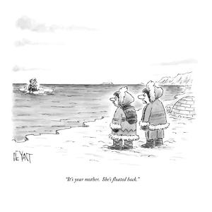 """It's your mother.  She's floated back."" - New Yorker Cartoon by Christopher Weyant"