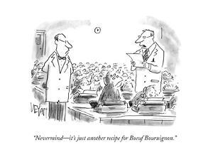 """Nevermind?it's just another recipe for Boeuf Bouruignon."" - Cartoon by Christopher Weyant"