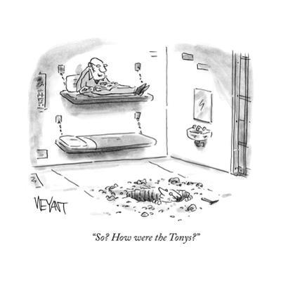 """""""So? How were the Tonys?"""" - Cartoon by Christopher Weyant"""