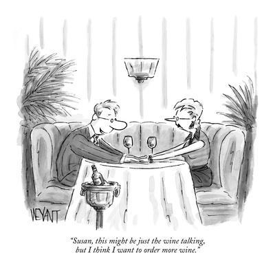 """Susan, this might be just the wine talking, but  I think I want to order …"" - New Yorker Cartoon"