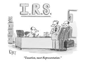 """Taxation, meet Representation."" - New Yorker Cartoon by Christopher Weyant"