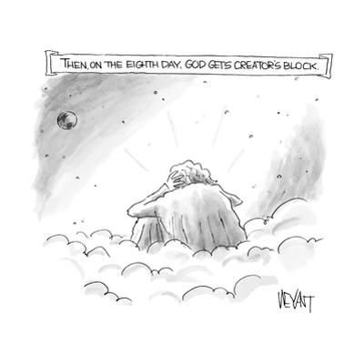 Then on the Eighth Day, God gets creator's block - New Yorker Cartoon by Christopher Weyant