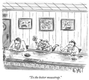 """To the better mousetrap."" - New Yorker Cartoon by Christopher Weyant"