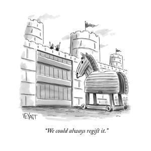 """""""We could always regift it."""" - New Yorker Cartoon by Christopher Weyant"""