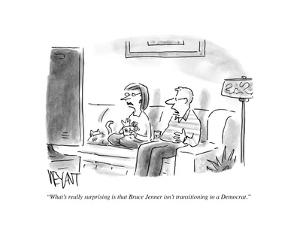 """""""What's really surprising is that Bruce Jenner isn't transitioning to a De?"""" - Cartoon by Christopher Weyant"""