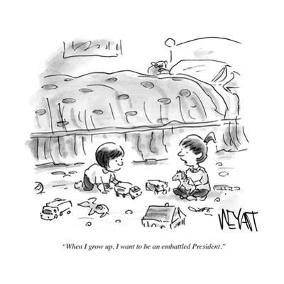 """""""When I grow up, I want to be an embattled President."""" - Cartoon"""