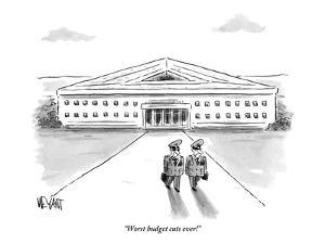 """""""Worst budget cuts ever!"""" - New Yorker Cartoon by Christopher Weyant"""