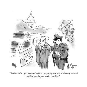 """You have the right to remain silent. Anything you say or do may be used a?"" - Cartoon by Christopher Weyant"