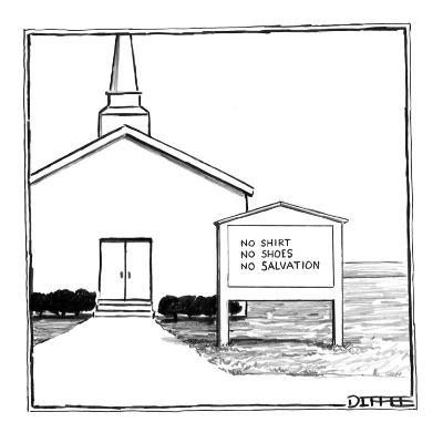 Church sign reads, 'No Shirt , No Shoes, No Salvation.' - New Yorker Cartoon-Matthew Diffee-Premium Giclee Print