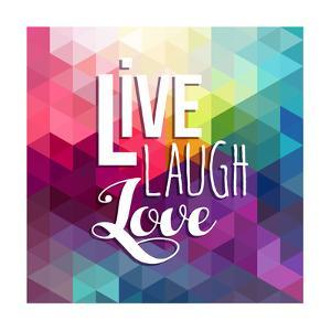 Live, Laugh, Love - Geometric Background by cienpies