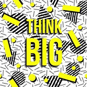 Think Big! by cienpies