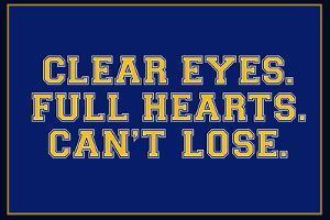 Clear Eyes. Full Heart. Can't Lose.