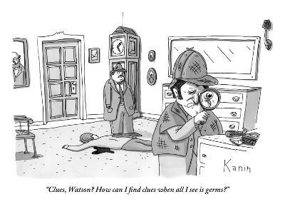 """""""Clues, Watson? How can I find clues when all I see is germs?""""  - New Yorker Cartoon-Zachary Kanin-Premium Giclee Print"""