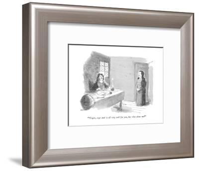 """"""" 'Cogito, ergo sum'is all very well for you, but what about me?"""" - New Yorker Cartoon-James Stevenson-Framed Premium Giclee Print"""