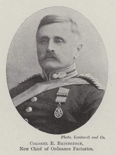 Colonel E Bainbridge, New Chief of Ordnance Factories--Giclee Print