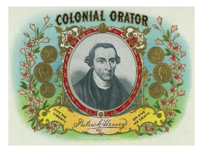 Colonial Orator Brand Cigar Box Label, Patrick Henry, Former Governor of Virginia-Lantern Press-Art Print