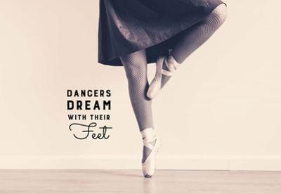 Dancers Dream With Their Feet by Color Me Happy