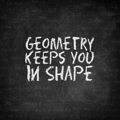 Geometry Keeps You In Shape Chalkboard