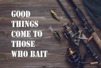 Good Things Come To Those Who Bait - Brown by Color Me Happy