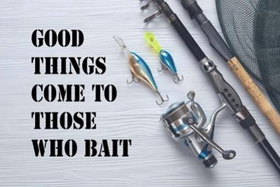 Good Things Come To Those Who Bait - White by Color Me Happy
