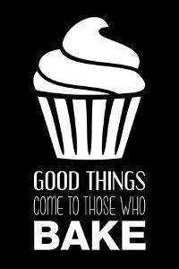 Good Things Come To Those Who Bake- Black by Color Me Happy