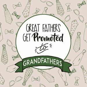 Great Fathers Get Promoted to Grandfathers Green by Color Me Happy