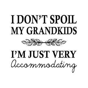 I Don't Spoil My Grandkids Leaf Design White by Color Me Happy
