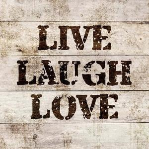Live Laugh Love In Wood by Color Me Happy