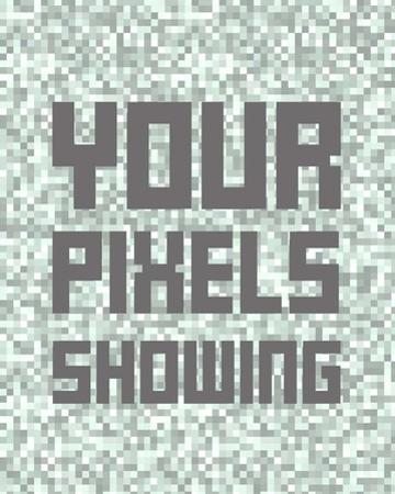 Your Pixels Showing