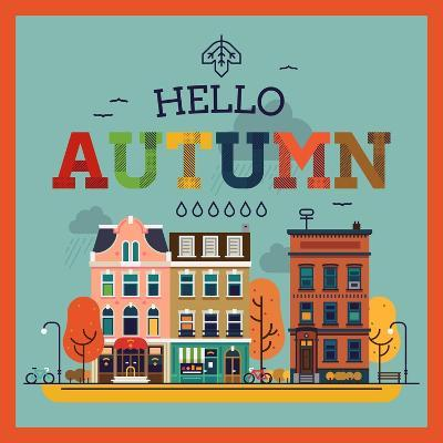 Colorful Vector Hello Autumn Seasonal Background with Autumn City Landscape | Autumn Greeting Card,-Mascha Tace-Art Print