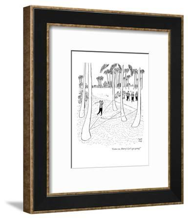 """""""Come on, Harry! Let's get going!"""" - New Yorker Cartoon-Robert J. Day-Framed Premium Giclee Print"""