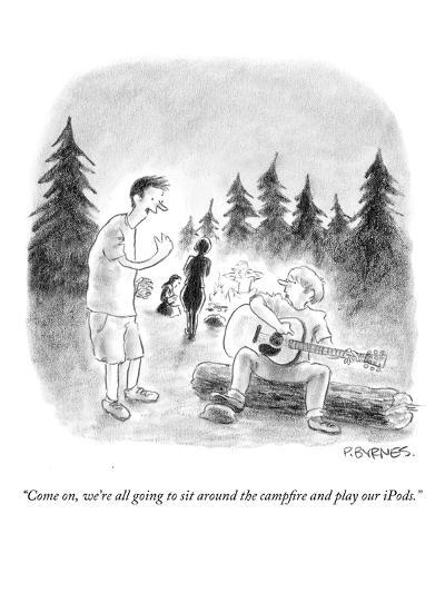 """""""Come on, we're all going to sit around the campfire and play our iPods."""" - New Yorker Cartoon-Pat Byrnes-Premium Giclee Print"""