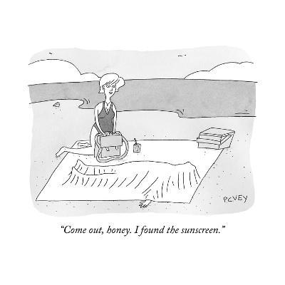 """""""Come out, honey. I found the sunscreen."""" - New Yorker Cartoon--Premium Giclee Print"""