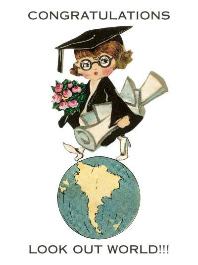 Congratulations, Look Out World, Graduate--Art Print
