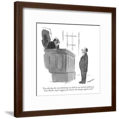 """""""Considering the overwhelming case load in our nation's judiciary, Your Ho?"""" - New Yorker Cartoon-James Stevenson-Framed Premium Giclee Print"""