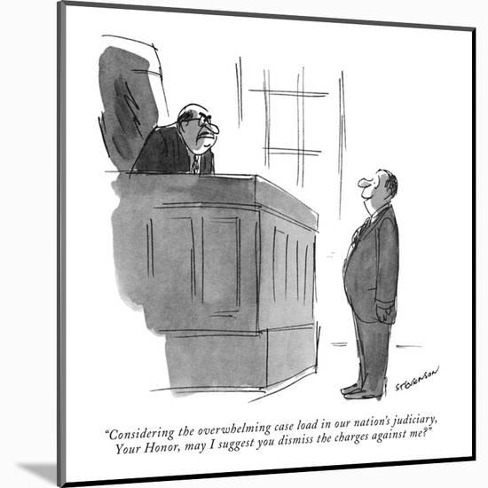 """""""Considering the overwhelming case load in our nation's judiciary, Your Ho?"""" - New Yorker Cartoon-James Stevenson-Mounted Premium Giclee Print"""