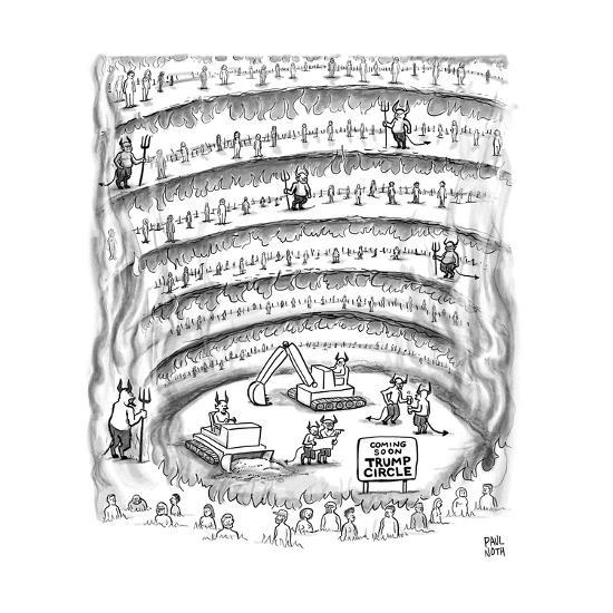 Construction Work In Hell With A Sign That Says Coming Soon Trump Circl New Yorker Cartoon Premium Giclee Print Paul Noth Art Com