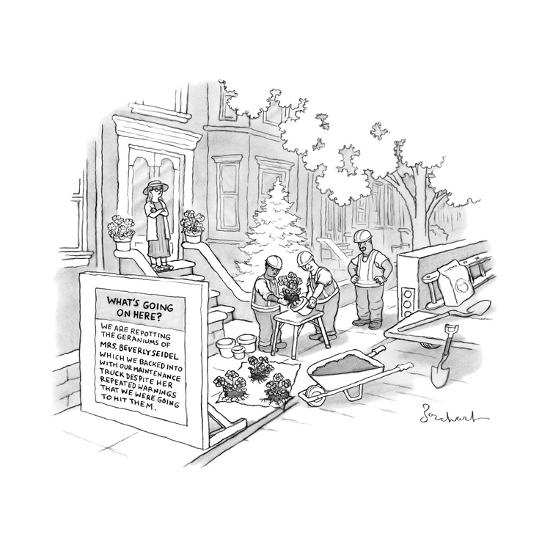 Construction workers repot plants after backing into Mrs. Beverly Seidel's... - New Yorker Cartoon-David Borchart-Premium Giclee Print