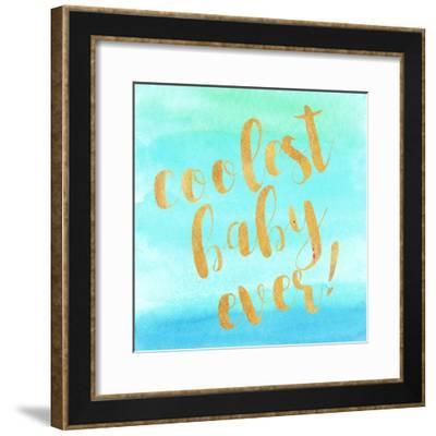 Coolest Baby Ever!-Evangeline Taylor-Framed Art Print