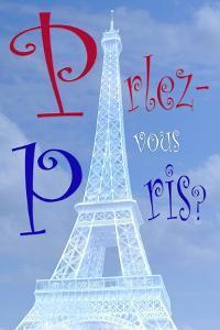 Eiffel Tower with Parlez-vous Paris by Cora Niele