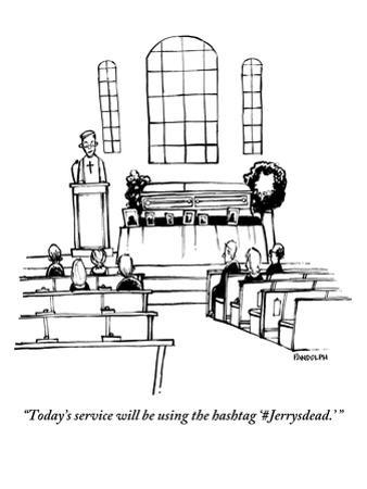 """""""Today's service will be using the hashtag 'Jerrysdead.' """" - New Yorker Cartoon by Corey Pandolph"""
