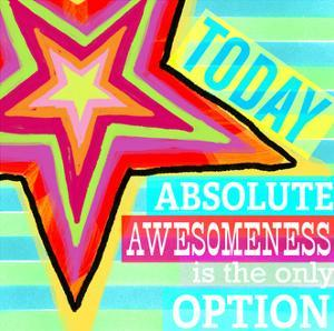 Dream Every Day - Awesomeness by Cory Steffen