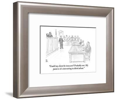 """Could my client be innocent? Probably not. My point is it's interesting t?"" - New Yorker Cartoon-Paul Noth-Framed Premium Giclee Print"