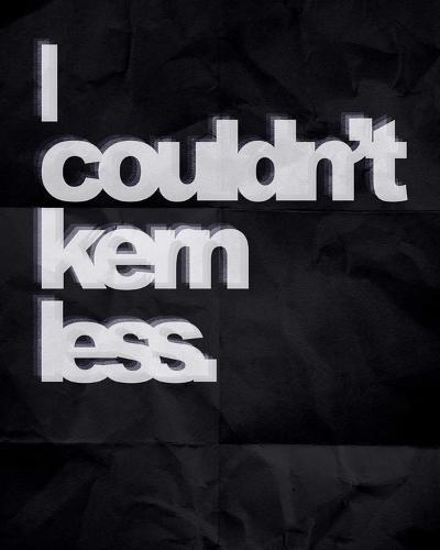 Couldn't Kern Less-Color Me Happy-Art Print